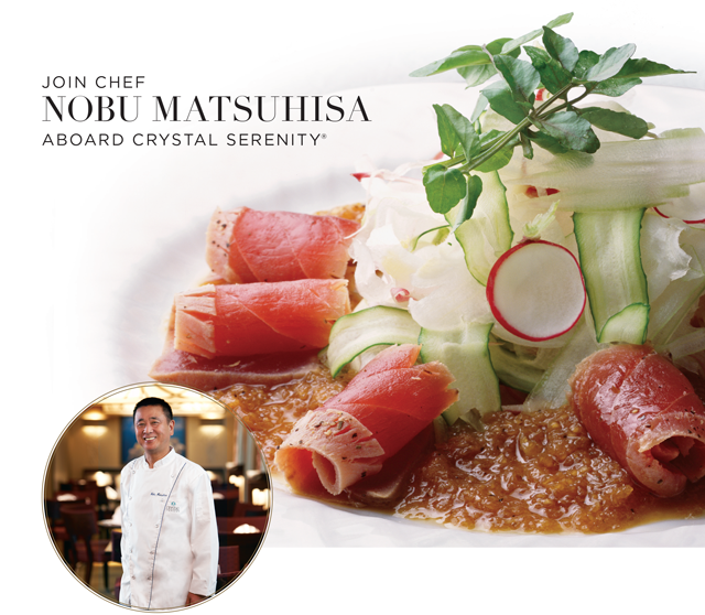 Sail with Celebrity Chef Nobu Matsuhisa Aboard Crystal Serenity