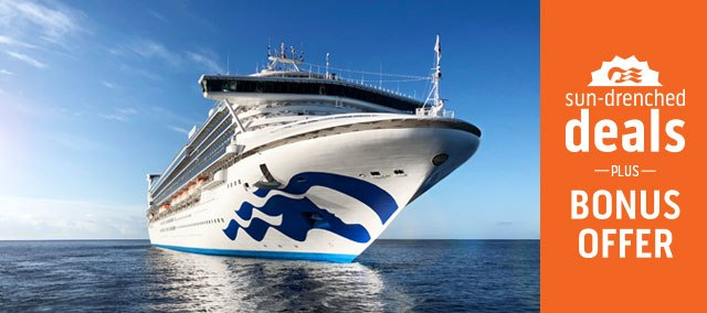 Princess Cruises' Sun-Drenched Deal (NEW BONUS OFFER)